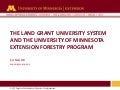 The land grant university system and UMN Extension forestry