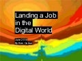 Landing a Job in the Digital World