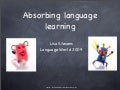 Absorbing Language Learning