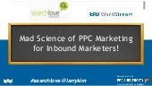 SearchLove Boston 2015 | Larry Kim, 'Mad Science of PPC Marketing for Inbound Marketers'