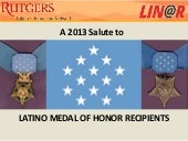 A 2013 Salute to Latino Medal of Ho...