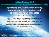 Lattice Energy LLC - Connecting the Unconnected and Empowering the Powerless - May 12 2014