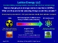 Lattice Energy LLC-Game changing LENRs - What are they and amazing things they could enable - Aug 6 2014