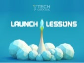 Launch Lessons: From starting out to starting up
