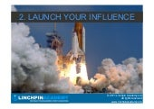 Launch your influence