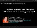 eMetrics: Twitter, Tweets & Tweeple: What are we measuring, anyway?