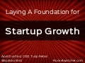 Laying a Foundation for Startup Growth