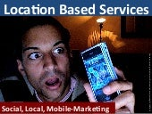 Location Based Service - Social, Local Mobile-Marketing
