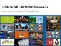 LCA14: LCA14-101: ARM VM Standards