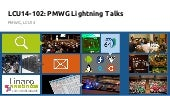 LCU14 102- PMWG Lightning Talks v2