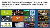 LCU14 210- Qualcomm Snapdragon Power Management - Unique Challenges for Power Frameworks