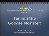 Taming the Google Monster