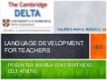 LANGUAGE DEVELOPMENT FOR TEACHERS (LDT)