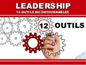 Leadership : 12 outils incontournables