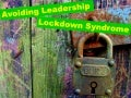 Avoiding Leadership Lockdown Syndrome