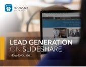Lead Generation on SlideShare: A How-to Guide