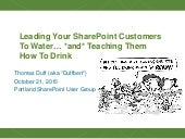 Leading Your SharePoint Customers To Water, *and* Teaching Them How To Drink