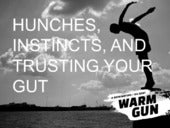 Hunches, Instincts, and Trusting Your Gut