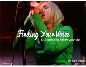Finding My Voice + Learning to Trust My Gut