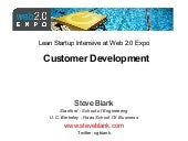 Introduction to Customer Development at the Lean Startup Intensive at Web 2.0 Expo by Steve Blank