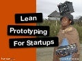 Lean prototyping for entrepreneurs