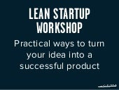 Lean startup workshop: practical wa...