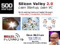 Silicon Valley 2.0: Lean Startup, Lean VC