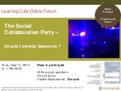 The Social Collaboration Party – Should Learning Gatecrash ? Online Forum Sydney