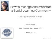 How to Manage and Moderate a Social Learning Community - LPI Webinar - Oct 2014