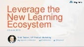 Leveraging the Learning Ecosystem
