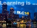 Learning is at BLC14