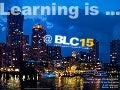 Learning Is at BLC15