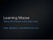 Learning Moose SHDH 36 Lightning Talk