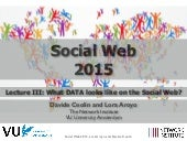 Lecture3: What is the DATA on the Social Web (VU Amsterdam Social Web Course)