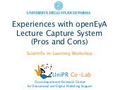 Experiences with openEyA-Lecture Capture System (Pros and Cons)
