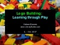 Lego Building: Learning through Play!