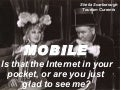 Mobile: Is That The Internet In Your Pocket, Or Are You Just Glad To See Me?