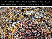 How Investors Will Communicate as the Internet Swallows Everything - BDI 11/06 The Future of Financial Services Communications Summit