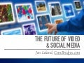 The Future of Digital Video & Social Media: Commonwealth Club of CA
