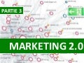 Communautés 2.0 -  Partie 3 : Marketing 2.0