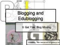 Lesson 3 -  Get your blog moving