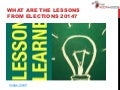 Lessons learnt from the 2014 General Elections of India