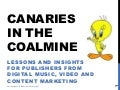Canaries in the Coalmine-Lessons and Insights for Book Publishers from Digital Music, Video and Content Marketing
