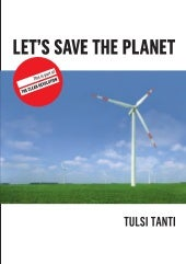 Let's Save The Planet By Tulsi Tanti
