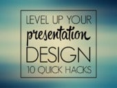 10 Hacks to Level Up Your Presentation Design