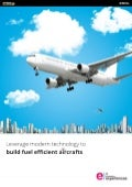 Leverage Modern Technology to Build Fuel Efficient Aircrafts