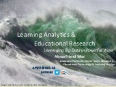 Learning Analytics & Educational Research - Leveraging Big Data In Powerful Ways