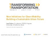 New Initiatives for Clean Mobility: Building a Sustainable Urban Future - Transforming Transportation 2016