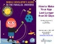 How to make your app last longer than 30 days - Developer's Guide to the Parallel Universe