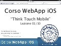 Corso WebApp iOS - Lezione 01: Think Touch Mobile